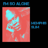 Memphis Slim - I'm so Alone