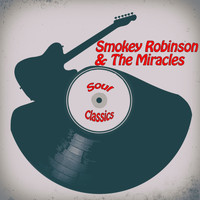 Smokey Robinson & The Miracles - Soul Classics