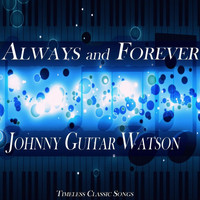 Johnny Guitar Watson - Always and Forever