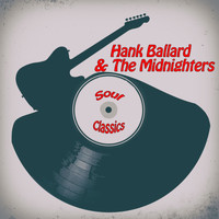 Hank Ballard & The Midnighters - Soul Classics