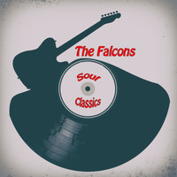 The Falcons - Soul Classics