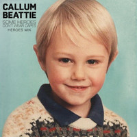 Callum Beattie - Some Heroes Don't Wear Capes (Heroes Mix)