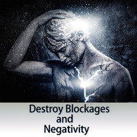 Music Body and Spirit - Destroy Blockages and Negativity