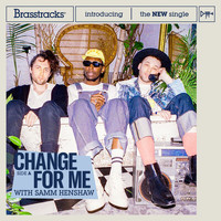 Brasstracks - Change For Me