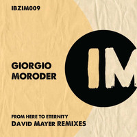 Giorgio Moroder - From Here to Eternity (David Mayer Remixes)