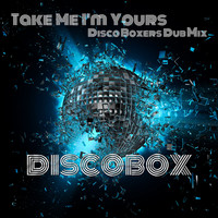 The Discoboxers - Take Me I'm Yours (The Discoboxers Dub Mix)
