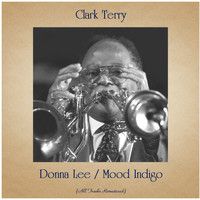 Clark Terry - Donna Lee / Mood Indigo (All Tracks Remastered)