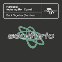 Hardsoul - Back Together (feat. Ron Carroll) (Remixes)