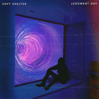 Soft Shelter - Judgment Day