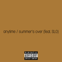 Bruce - anytime / summer's over (Explicit)