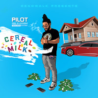 Pilot - Cereal Milk (Explicit)