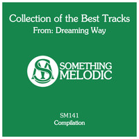 Dreaming Way - Collection of the Best Tracks From: Dreaming Way