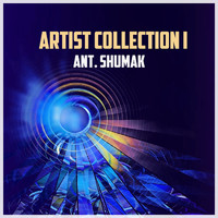 Ant. Shumak - Artist Collection I
