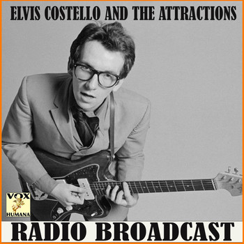 Elvis Costello - Elvis Costello and the Attractions Radio Broadcast (Live)