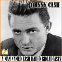 Johnny Cash - A Man Named Cash Radio Broadcasts (Live)
