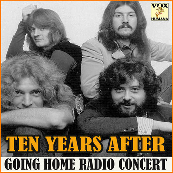 Ten Years After - Going Home Radio Concert (Live)