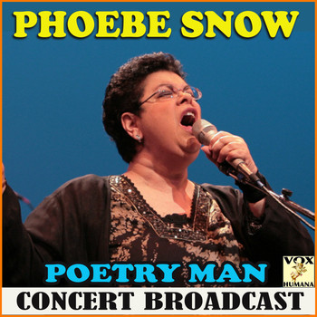 Phoebe Snow - Poetry Man Concert Broadcast (Live)
