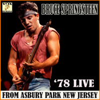 Bruce Springsteen - '78 Live from Asbury Park New Jersey (Live)