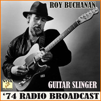Roy Buchanan - Guitarslinger '74 Radio Broadcast (Live)