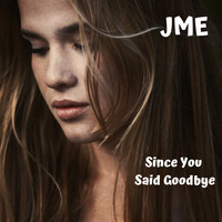 Jme - Since You Said Goodbye