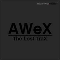 AWeX - The Lost TraX