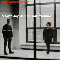 Alex Davletshin - A New Day Behind Your Window