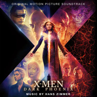 Hans Zimmer - X-Men: Dark Phoenix (Original Motion Picture Soundtrack)