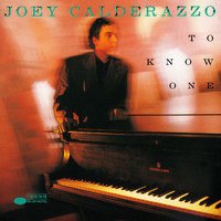 Joey Calderazzo - To Know One