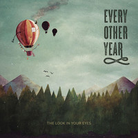 Every Other Year - The Look In Your Eyes