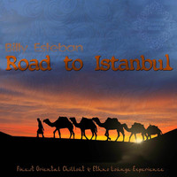 Billy Esteban - Road to Istanbul (Finest Oriental Chillout & Ethno Lounge Experience)