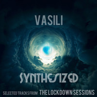 Vasili - Synthesized  - Selected Tracks from The Lockdown Sessions