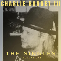 Charlie Bonnet III - The Singles, Vol. One