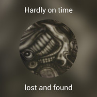 Lost and Found - Hardly on time