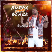 Indo Cheena - Budha Blaze (Remix) (Explicit)