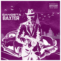Baxter - Gangsta (Explicit)