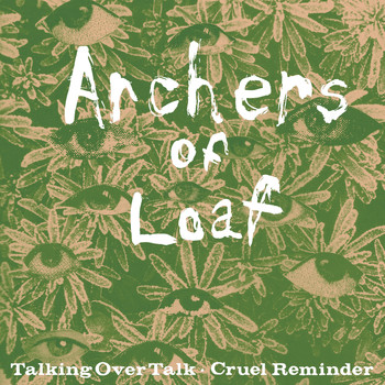 Archers Of Loaf - Talking Over Talk