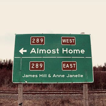 James Hill & Anne Janelle - Almost Home