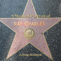 Leroy Holmes - A Musical Portrait of Ray Charles