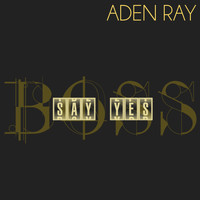 Aden Ray - Say Yes