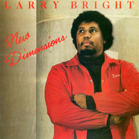 Larry Bright - New Dimensions