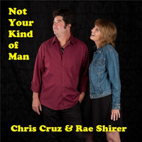 Chris Cruz - Not Your Kind of Man (feat. Rae Shirer)
