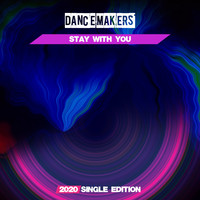 Dance Makers - Stay With You (Dj Mauro Vay GF 2020 Short Radio)