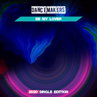 Dance Makers - Be My Lover (Marco Skarica 2020 Short Radio)