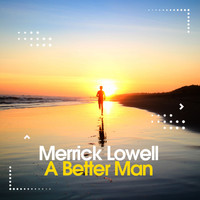 Merrick Lowell - A Better Man