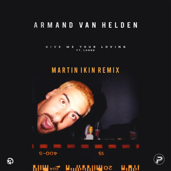 Armand Van Helden - Give Me Your Loving (feat. Lorne) (Martin Ikin Remix)