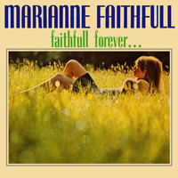 Marianne Faithfull - Faithfull Forever...