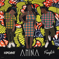 Kpoint - Amina (feat. Franglish) (Explicit)