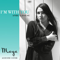 Maya - I'm with You