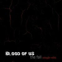 Blood of Us - The Fall