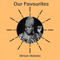 Miriam Makeba - Our Favourites